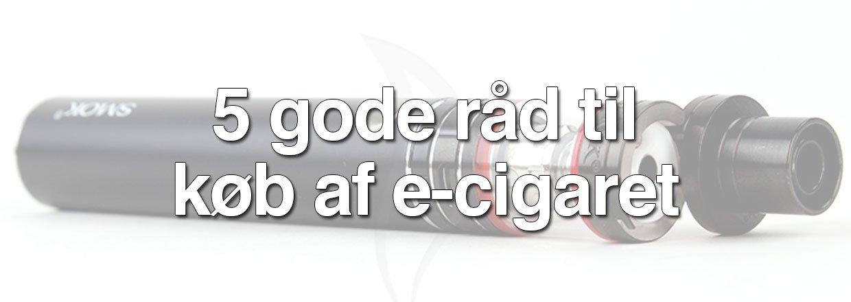 De 5 gode råd til køb af e-cigaret